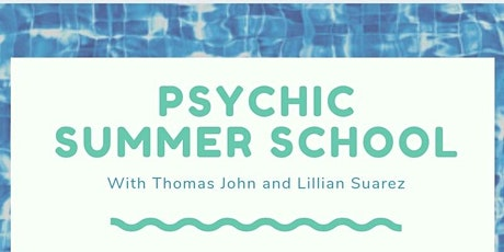Psychic Summer School with Thomas John and Lillian Suarez tickets