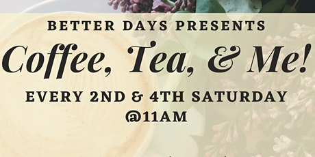 Coffee, Tea & Me: Mental Health Awareness tickets