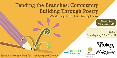 Tending the Branches: Community Building Through Poetry with Kai Cheng Thom tickets
