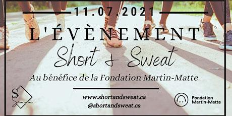 Short and Sweat au bénéfice de la Fondation Martin-Matte billets