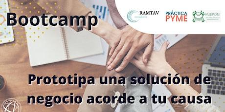 Bootcamp: Prototipa una solución de negocio acorde a tu causa entradas