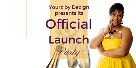 Yourz by Dezign Official Launch Party tickets