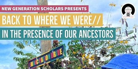 NGS Presents | BACK TO WHERE WE WERE// In the presence of our ancestors tickets