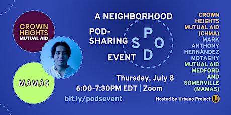 PODS: A Neighborhood Pod-Sharing Event tickets