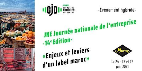 CJD Casablanca - 14eme  Journée Nationale de l'entreprise : Label Maroc billets