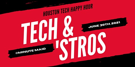 Tech and 'Stros - Houston Tech Happy Hour tickets