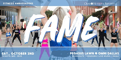 Fitness Ambassadors Presents 3rd Annual FAME FEST at Omni Dallas! tickets