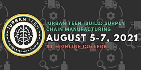 iUrban Teen iBuild: Supply Chain Manufacturing Summit tickets