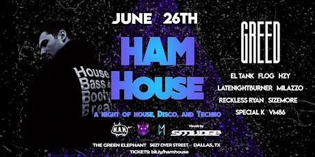 HAM HOUSE 6/26 - Dallas, TX tickets