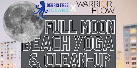 Full Moon Beach Cleanup w/ Warrior Flow & Debris Free Oceans tickets