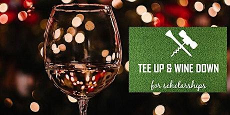 Tee Up & Wine Down - Wine Dinner tickets