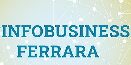 9° INFO BUSINESS  Utilitys - FERRARA biglietti