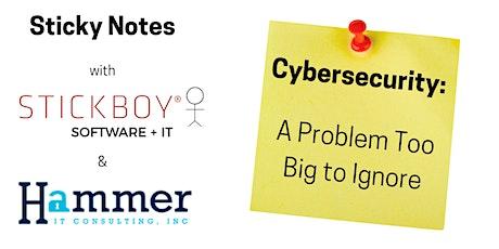 Sticky Notes - Cybersecurity Webinar with Hammer IT & Stickboy tickets