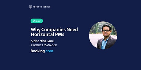 Webinar: Why Companies Need Horizontal Product Managers by Booking.com PM bilhetes
