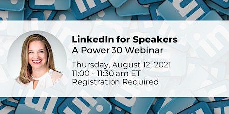 LinkedIn for Speakers - a Power 30 Webinar tickets