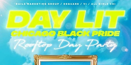 DAY LIT: Chicago Black Pride Rooftop Day Party tickets