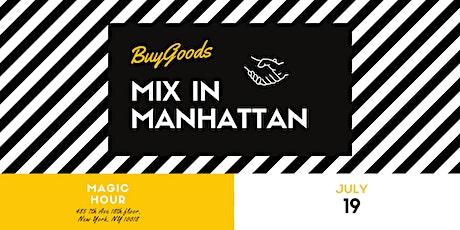 BuyGoods Mix in Manhattan tickets