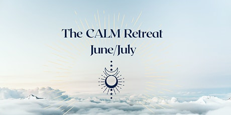 """CALM Retreat:  Mastering Your Time Management With """"Energy Management"""" tickets"""