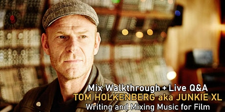 FREE | Mixing + Composing Soundtracks with Tom Holkenborg aka Junkie XL tickets