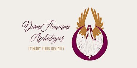 Divine Feminine Archetypes: Embody Your Divinity tickets