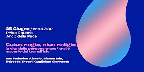 CUIUS REGIO, EIUS RELIGIO biglietti