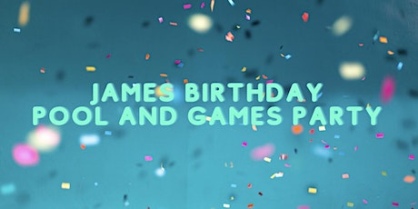 James Birthday Pool and Games Party tickets