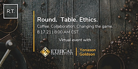Round. Table. Ethics. Tickets