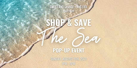 SHOP & SAVE THE SEA POP-UP EVENT tickets