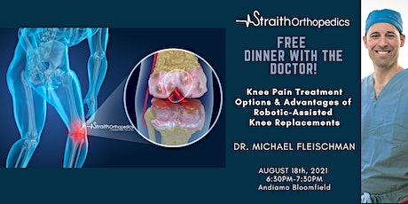 Dinner With The Doctor! - Advantages of Robotic-Assisted Knee Replacements tickets