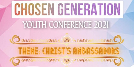 CHOSEN GENERATION YOUTH CONFERENCE 21 tickets