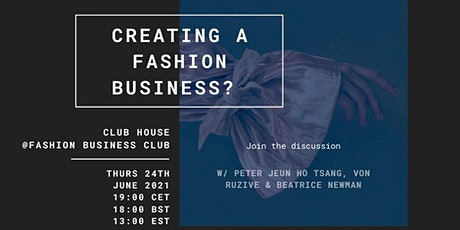 Clubhouse Session: Where to Start with Creating a Fashion Business tickets