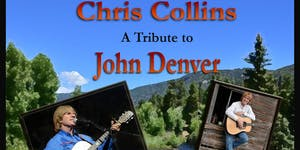 Chris Collins' Tribute to John Denver