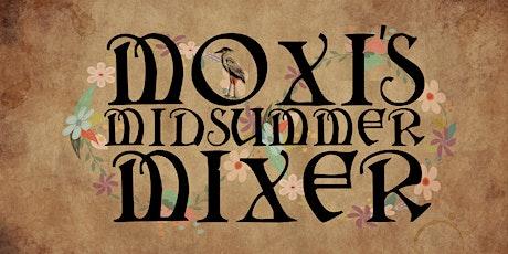 Moxi's MidSummer Mixer tickets
