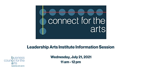Connect for the Arts : Leadership Arts Institute Information Session tickets