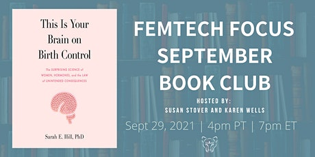 FemTech Focus Book Club - This is Your Brain on Birth Control by Sarah Hill tickets