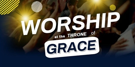 Youth worship event - Theme: Worship at the throne of Grace tickets
