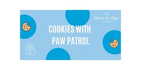 Kid-Friendly Fun at The Street: Cookies with Chase from Paw Patrol tickets