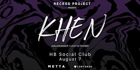 Recess Project Pres. KHEN (Anjunadeep / Lost & Found) tickets