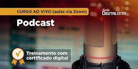 Curso online e ao vivo de Podcast - Turma 4 tickets