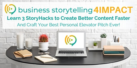 Business Storytelling for Impact | 3 StoryHacks to Create Better Content tickets
