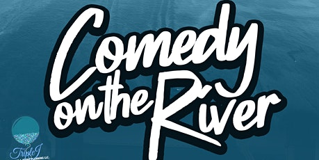 """""""Comedy On The River"""" tickets"""