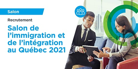 Entreprises de Québec : recrutez au salon de l'immigration de Montréal billets