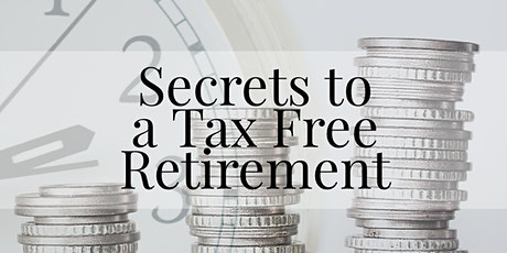 Secrets to a Tax Free Retirement tickets