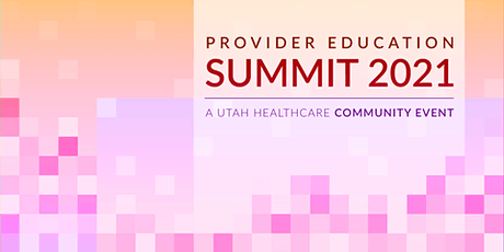 Provider Education Summit 2021 - Provo tickets