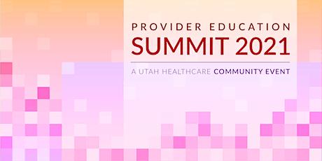 Provider Education Summit 2021 - Salt Lake City tickets