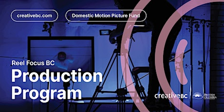 Reel Focus BC Production Program Info Session tickets