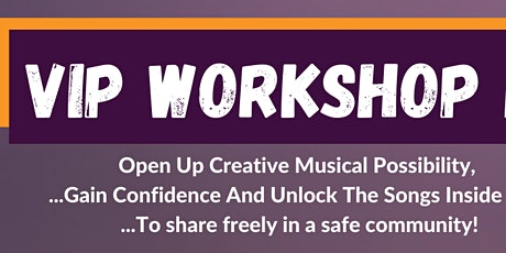 Vocal, Performance and Songwriting Workshop! tickets