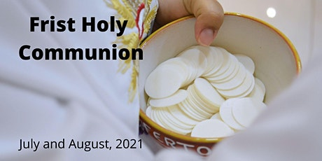 First Holy Communion Dates July - August 2021 tickets