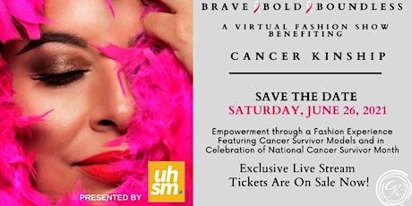Brave, Bold & Boundless Virtual Fashion Show, feat. Cancer Survivor Models tickets