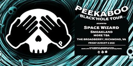 Peekaboo - The Black Hole Tour tickets